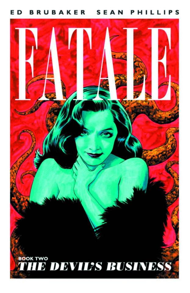 Fatale Vol. 2: The Devil's Business