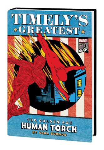 Timely's Greatest: The Human Torch by Burgos (Omnibus)