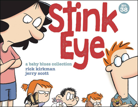 Stink Eye: A Baby Blues Collection