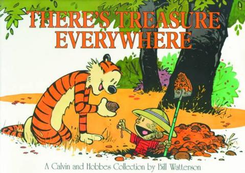 Calvin and Hobbes: There's Treasure Everywhere