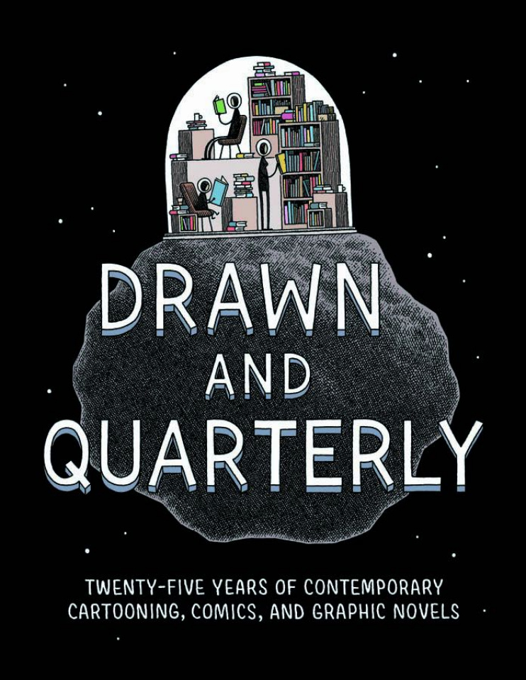 Drawn and Quarterly: 25 Years of Contemporary Cartooning, Comics, and Graphic Novels