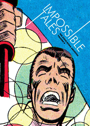 The Steve Ditko Archives Vol. 4: Impossible Tales