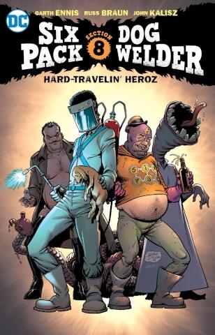Six Pack & Dog Welder: Hard Travelin' Heroez
