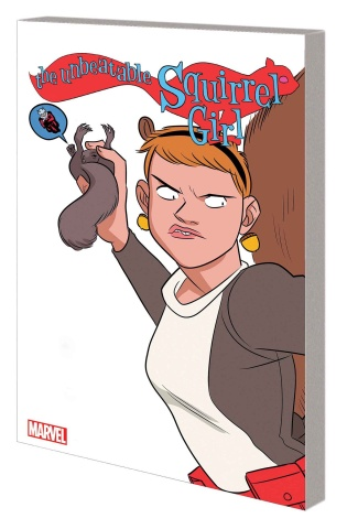 The Unbeatable Squirrel Girl Vol. 5: The Only Squirrel in the World
