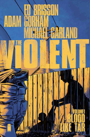 The Violent Vol. 1: Blood Like Tar