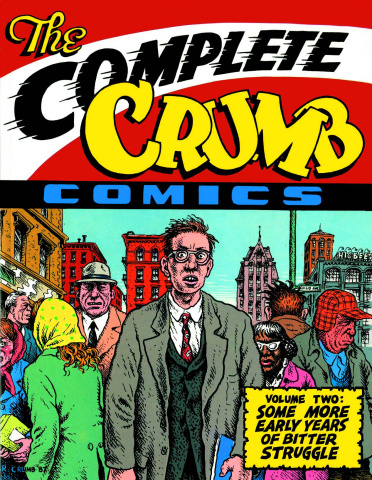 The Complete Crumb Comics Vol. 2: Some More Early Years of Bitter Struggle