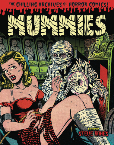 Mummies: Classic Monsters of the Pre-Code Horror Comics