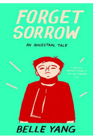 Forget Sorrow: An Ancestral Tale