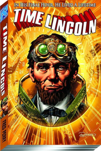 Time Lincoln Vol. 1: Fate of the Union
