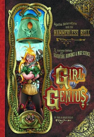 Girl Genius Vol. 11: Agatha Hetrodyne and the Hammerless Bell