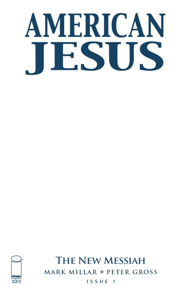 American Jesus: The New Messiah #1 (Blank Cover)