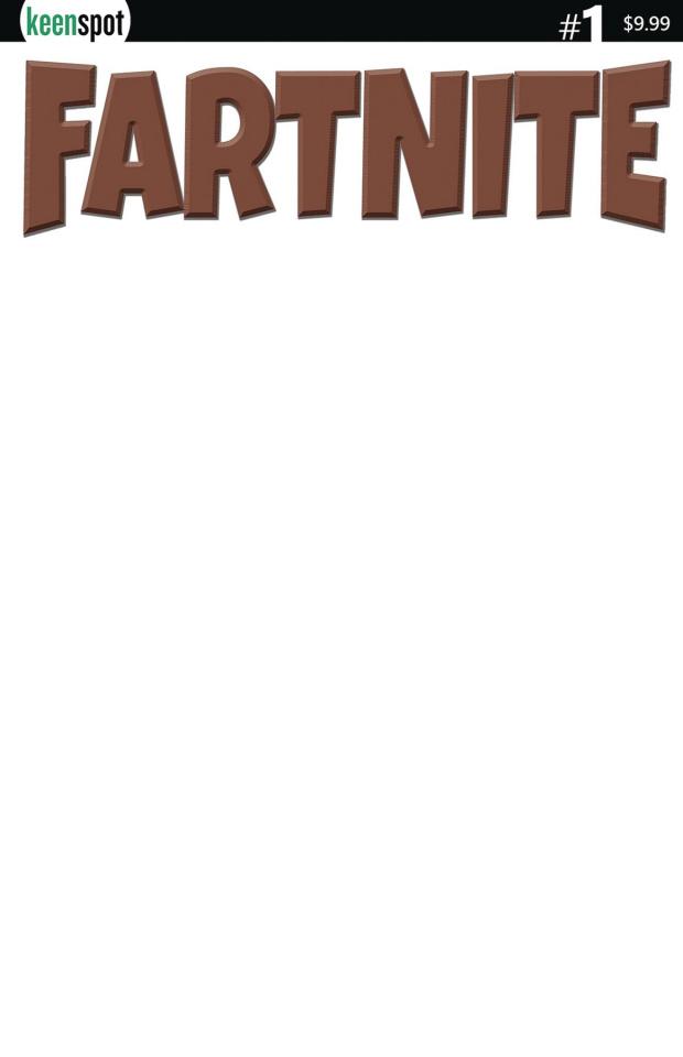 Fartnite #1 (Brown Logo Blank Sketch Cover)