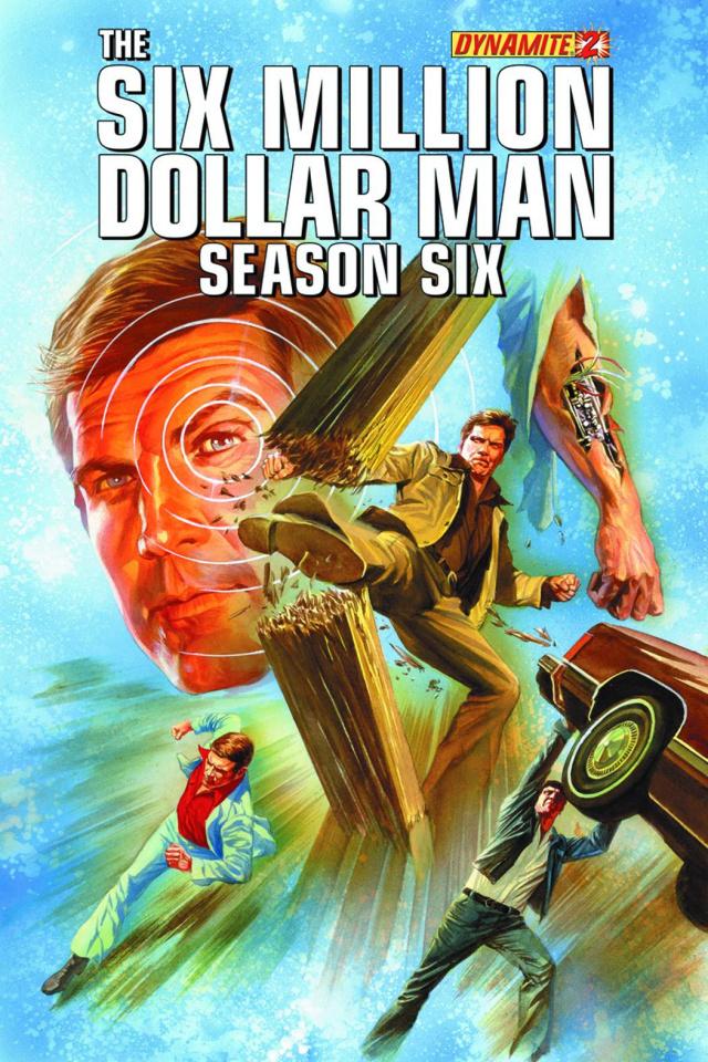 The Six Million Dollar Man, Season 6 #2 (Ross Cover)