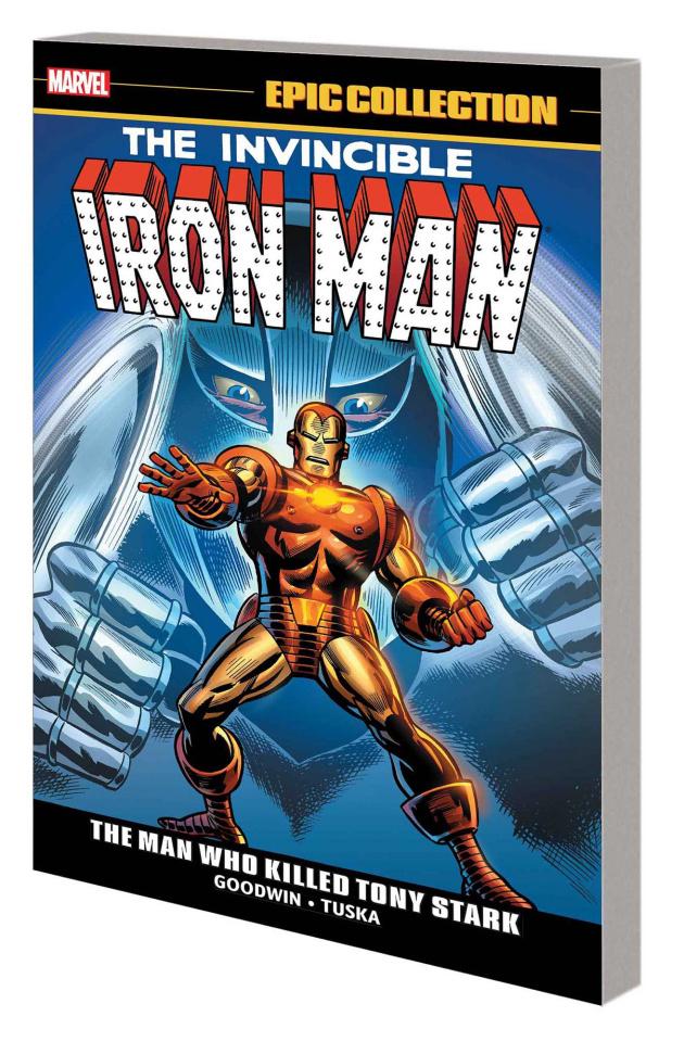 Iron Man: The Man Who Killed Tony Stark (Epic Collection)