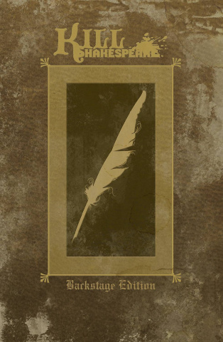 Kill Shakespeare Vol. 1 (Backstage Edition)