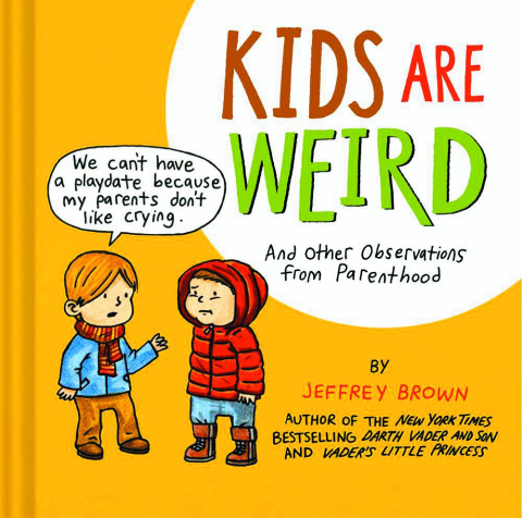 Jeffrey Brown: Kids Are Weird - Observations From Parenthood