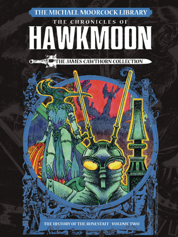 The Chronicles of Hawkmoon Vol. 2: The History of the Runestaff