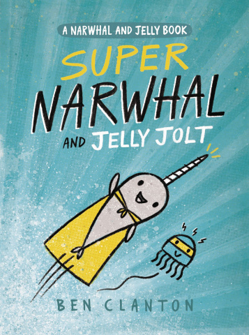 Narwhal Vol. 2: Super Narwhal and Jelly Jolt