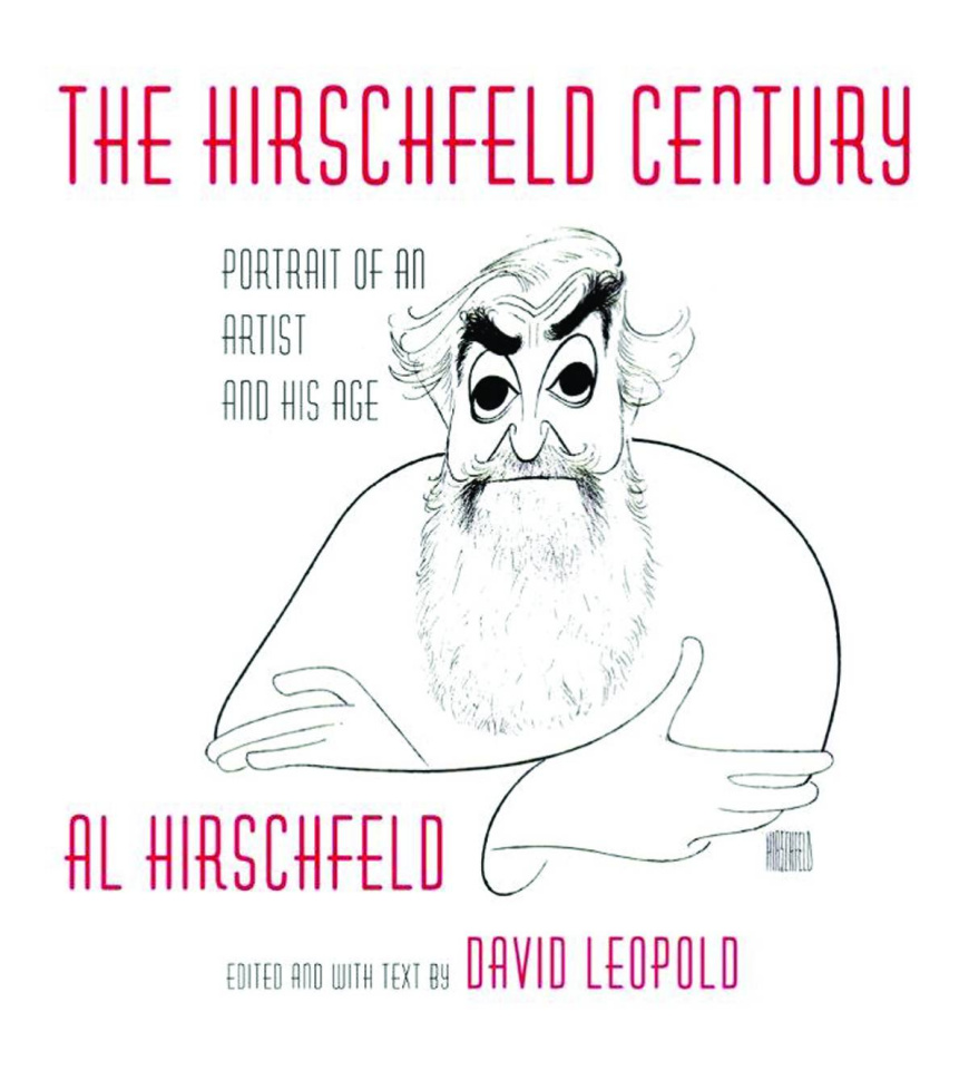 The Hirschfeld Century: Portrait of Artist and His Age