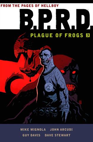 B.P.R.D.: Plague of Frogs Vol. 3