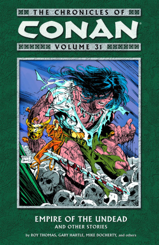 The Chronicles of Conan Vol. 31: Empire of the Undead