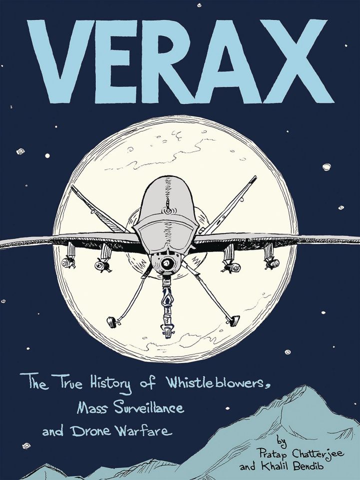 Verax The True Story of Whistleblowers, Mass Surveillance, and Drone Warfare