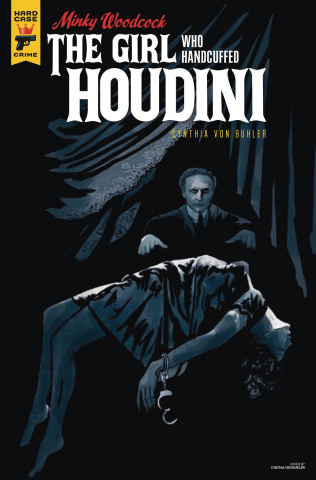 Minky Woodcock: The Girl Who Handcuffed Houdini #4 (Von Bueler Cover)