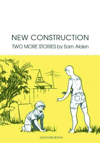 New Construction: Two More Stories by Sam Alden