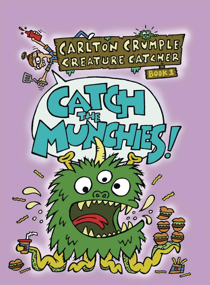 Carlton Crumple, Creature Catcher Book. 1: Catch the Munchies!