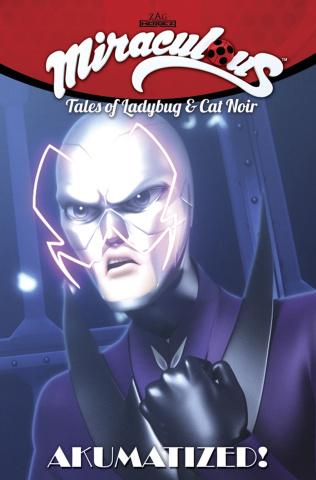 Miraculous: Tales of Ladybug and Cat Noir Vol. 4: Akumatized!