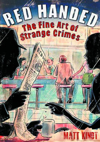 Red Handed: The Fine Art of Strange Crimes