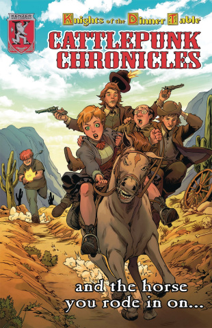 Knights of the Dinner Table: The Cattlepunk Chronicles Vol. 3: ... And the Horse You Rode in On