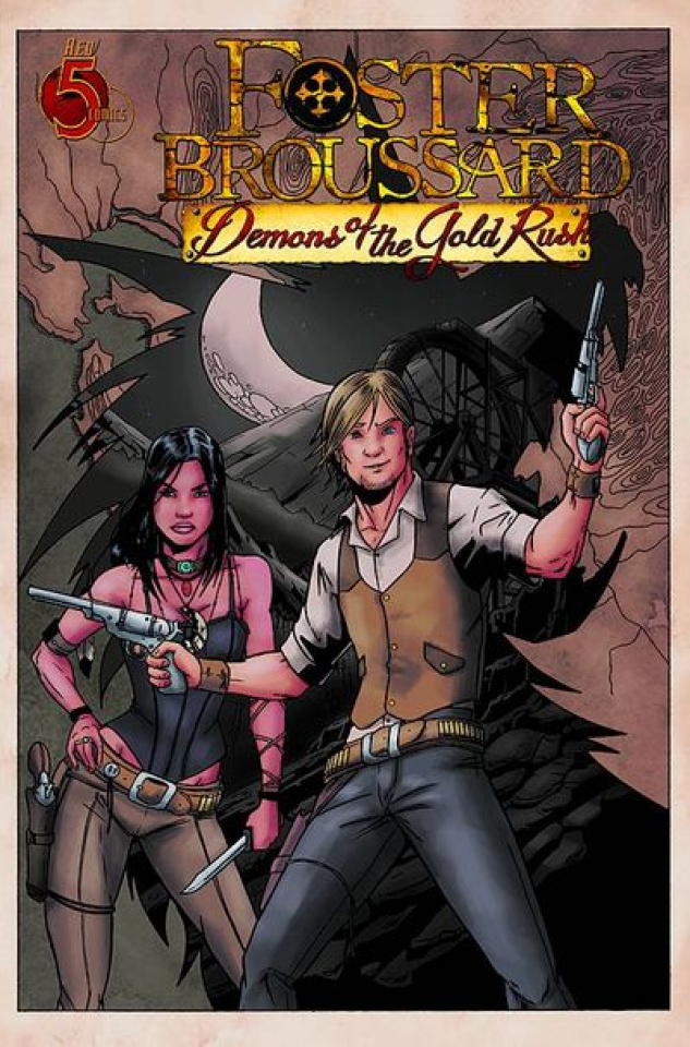 Foster Broussard: Demons of the Gold Rush #1