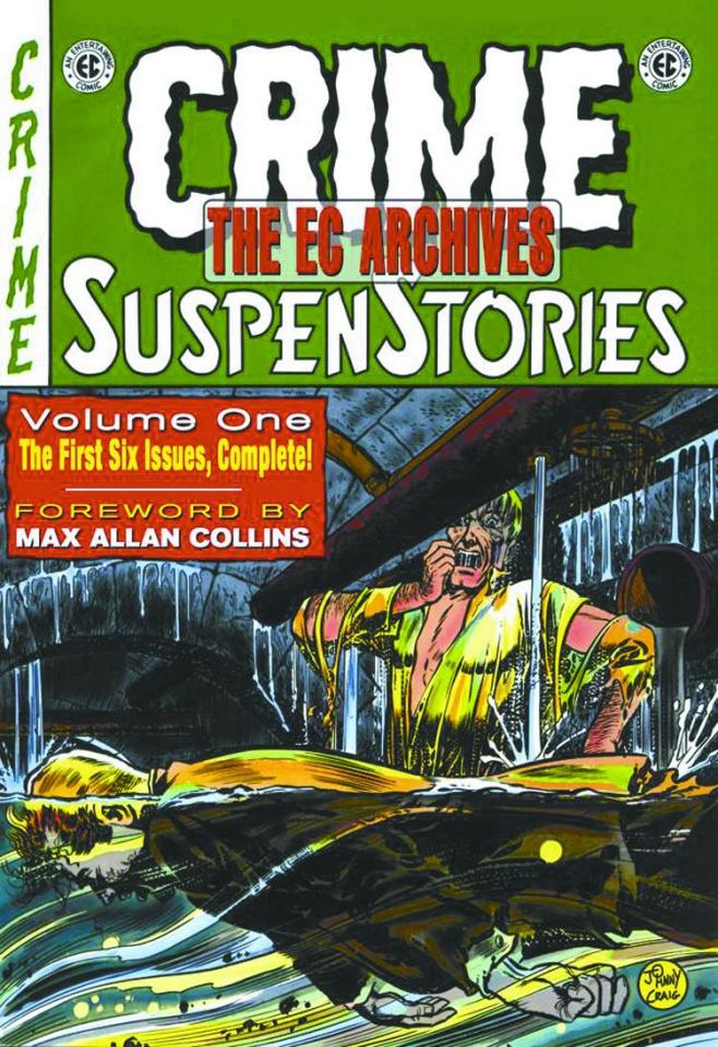 The EC Archives: Crime SuspenStories Vol. 1