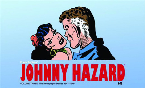 Johnny Hazard Vol. 3: The Newspaper Dailies, 1947-1949