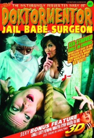 The Disturbingly Perverted Diary of Doktormentor: Jail Babe Surgeon