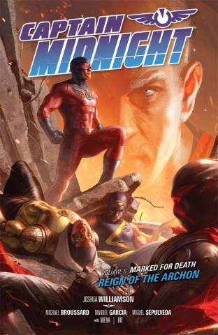 Captain Midnight Vol. 6: Marked for Death / Reign of the Archon