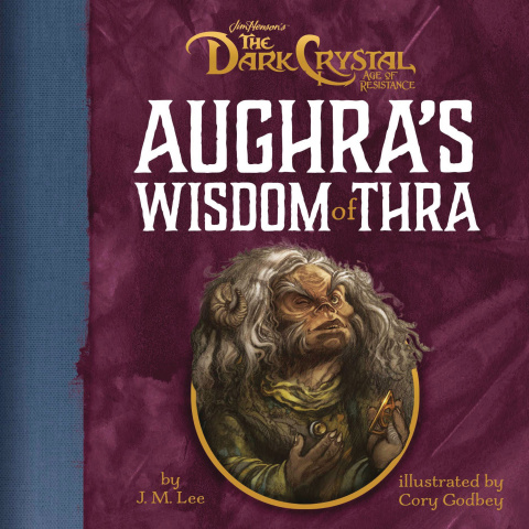 The Dark Crystal: Aughra's Wisdom of Thra