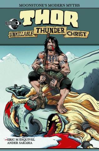 Moonstone's Modern Myths: Thor, Unkillable Thunder Christ #1