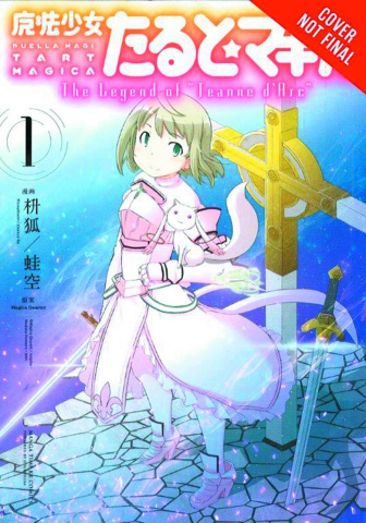 "Puella Magi Tart Magica: The Legend of ""Jeanne D'Arc"" Vol. 1"