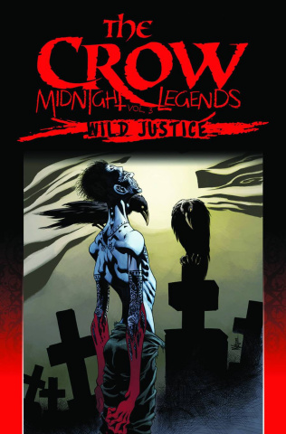 The Crow: Midnight Legends Vol. 3: Wild Justice