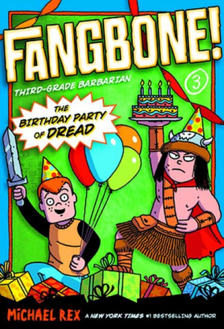 Fangbone! Third-Grade Barbarian Vol. 3: The Birthday Party of Dread