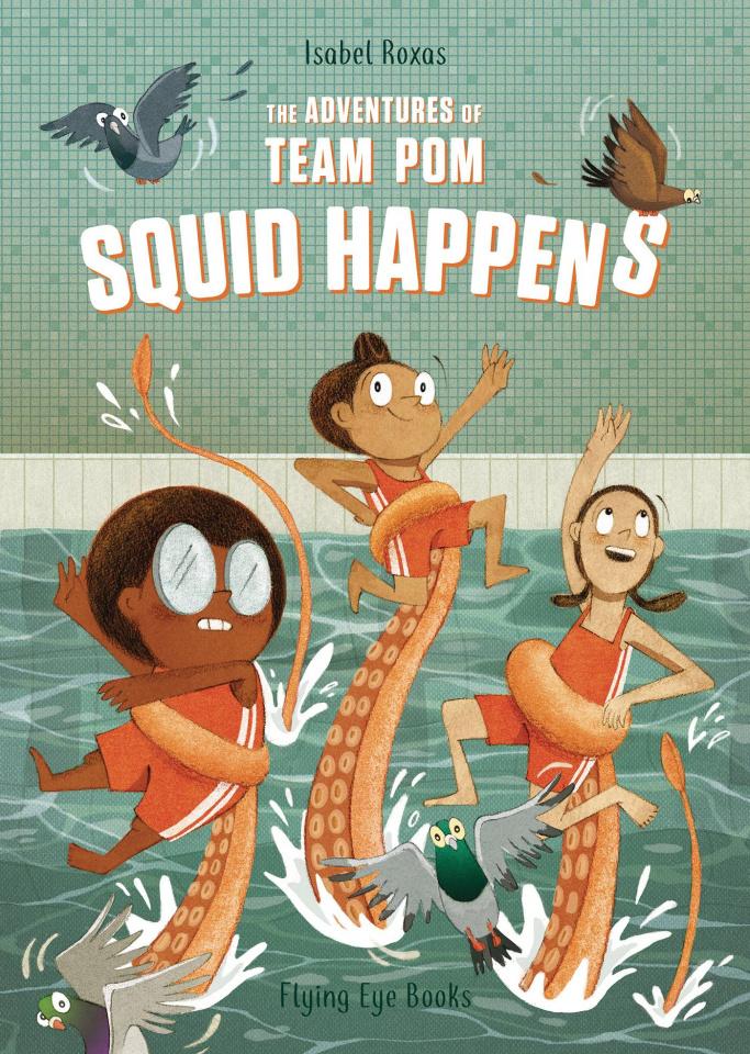 Adventures of Team Pom Vol. 1: Squid Happens