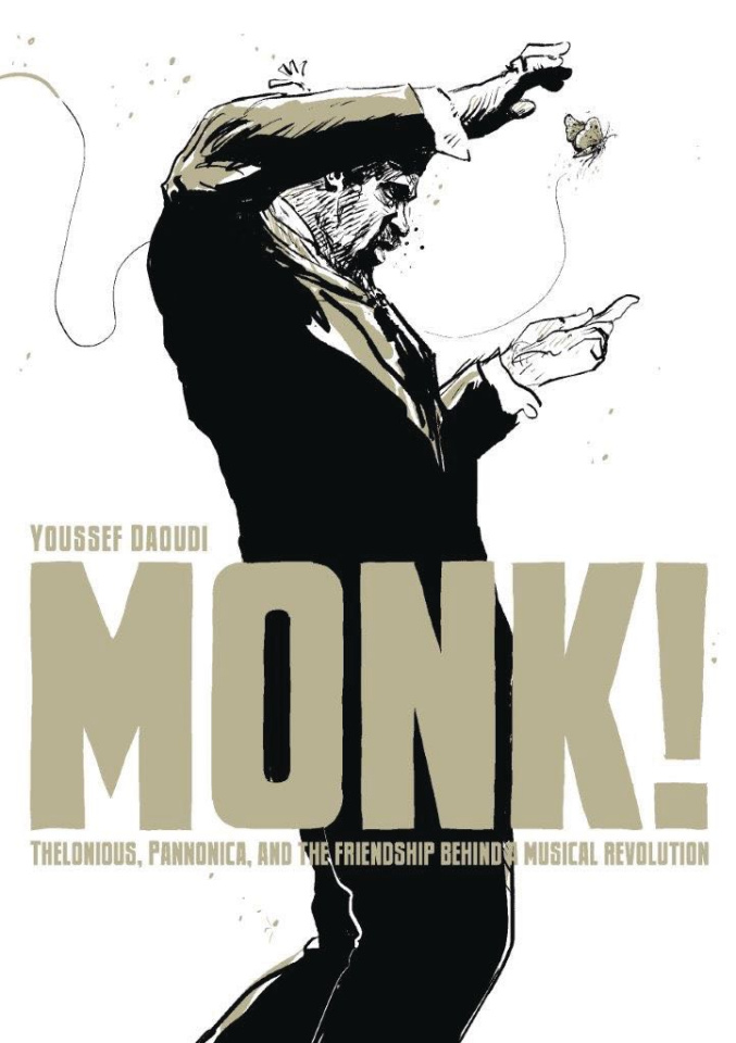 Monk! Thelonious, Pannonica, and the Friendship Behind a Musical Revolution