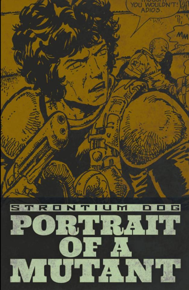 Strontium Dog Digest: Portrait of a Mutant