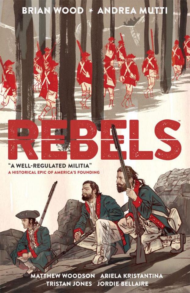 Rebels Vol. 1: A Well Regulated Militia