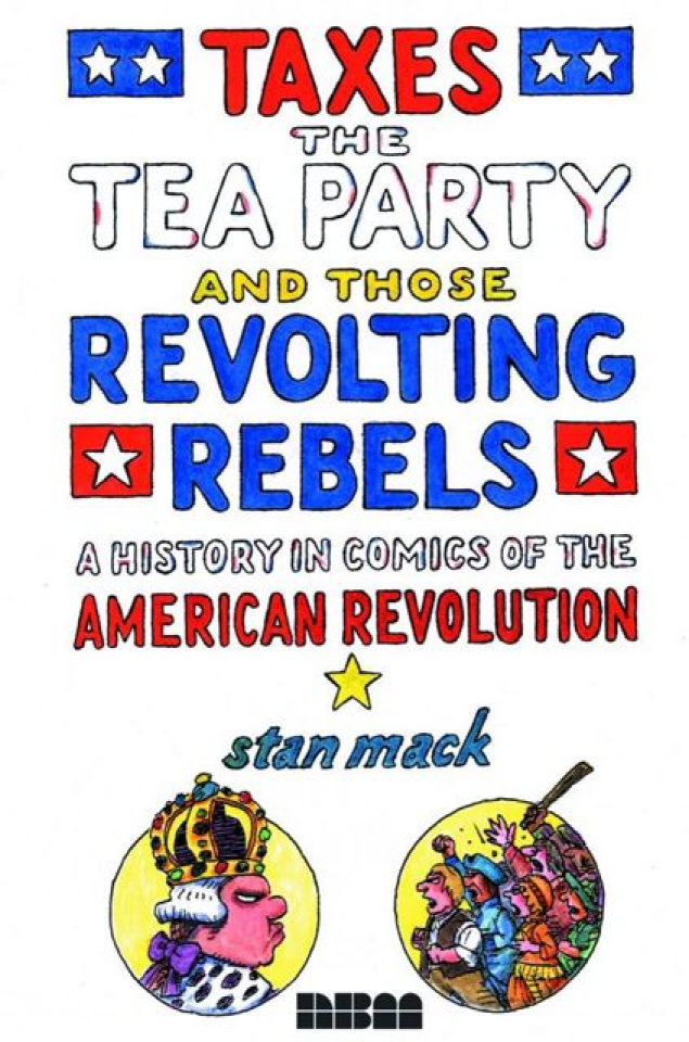Taxes, The Tea Party & Those Revolting Rebels