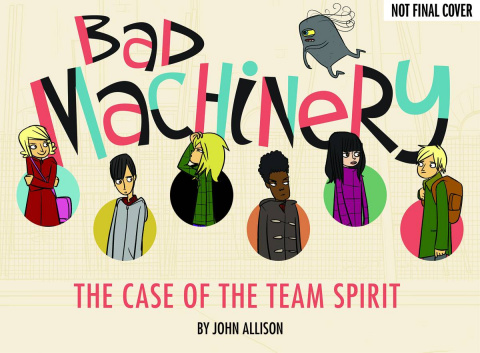 Bad Machinery Vol. 1: The Case of the Team Spirit