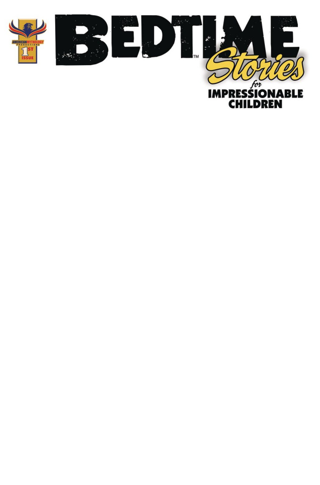 Bedtime Stories For Impressionable Children #1 (Blank Sketch Cover)