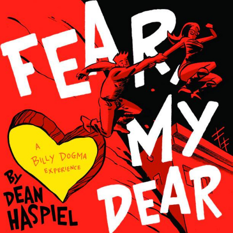 Fear My Dear: A Billy Dogma Experience